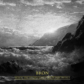 BRON: Where the Leaden Dawn Meets Iron Shores, digipack CD
