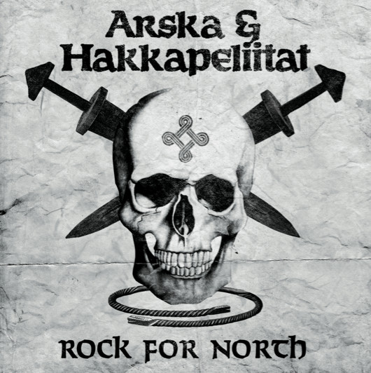 ARSKA & HAKKAPELIITAT: Rock For North, LP