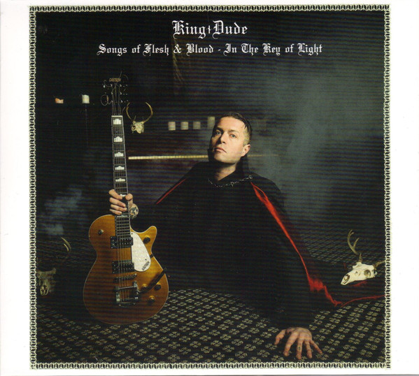 KING DUDE: Songs Of Flesh & Blood - In The Key Of Light, CD