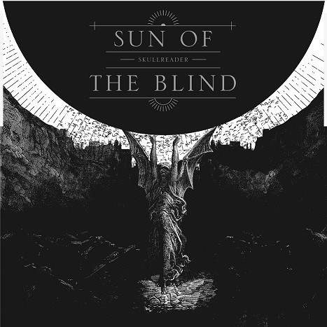SUN OF THE BLIND: Skullreader, LP