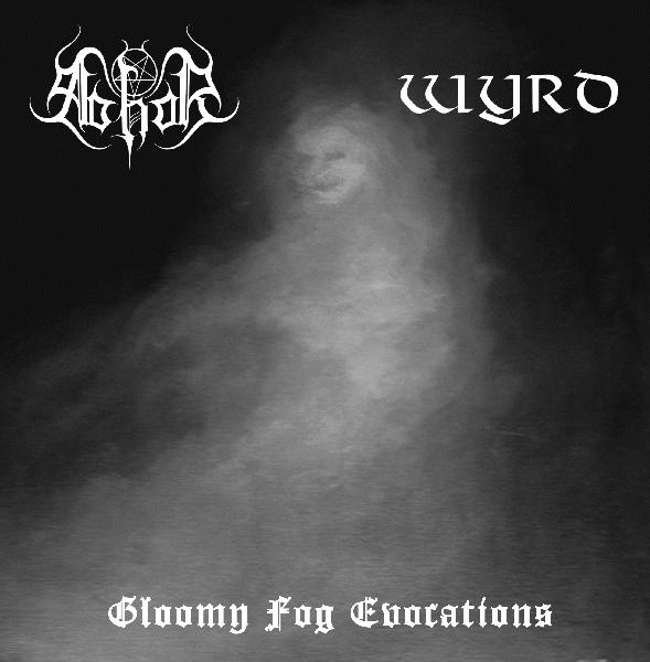 "Abhor/Wyrd: Gloomy Fog Evocations, 7""ep"